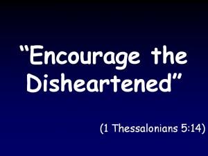 encourage_the_disheartened